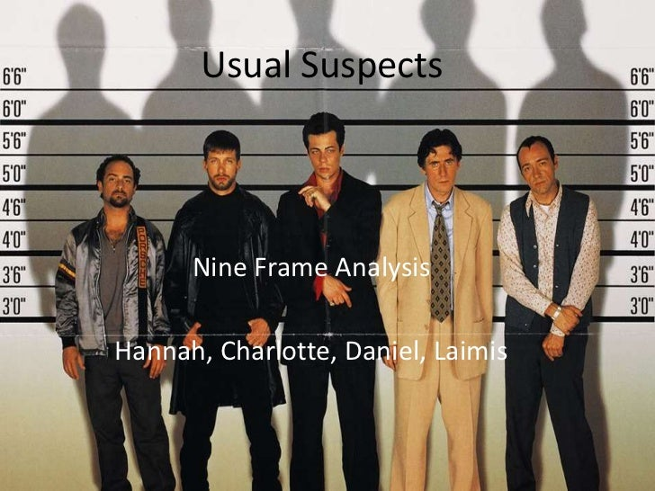 Usual Suspects<br />Nine Frame Analysis<br />Hannah, Charlotte, Daniel, Laimis<br />