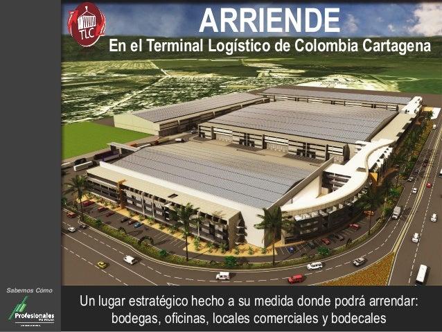 ARRIENDE  En el Terminal Logístico de Colombia Cartagena  Un lugar estratégico hecho a su medida donde podrá arrendar: bod...