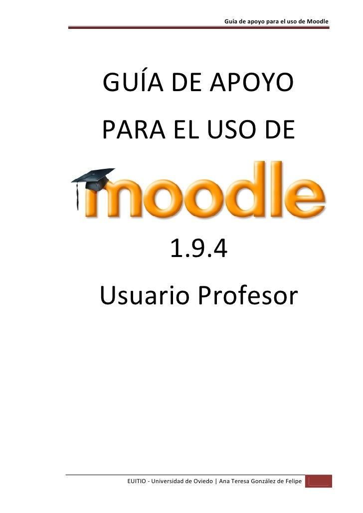 Guía de apoyo para el uso de Moodle     GUÍA DE APOYO PARA EL USO DE                    1.9.4 Usuario Profesor       EUITI...