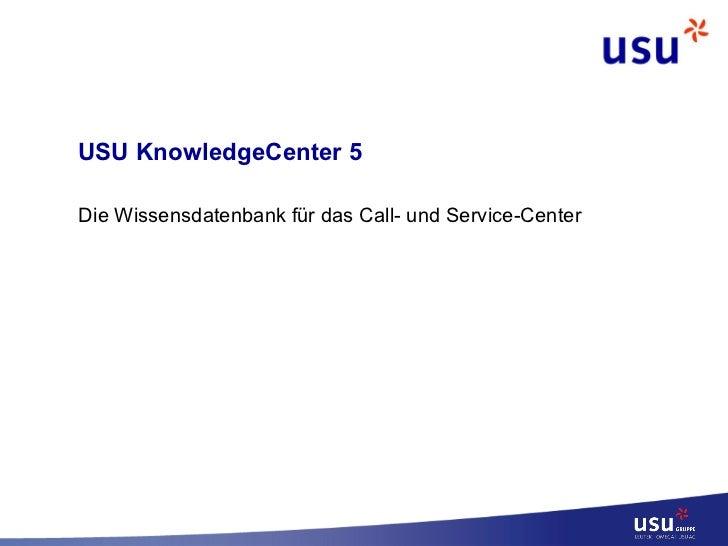USU KnowledgeCenter 5 Die Wissensdatenbank für das Call- und Service-Center