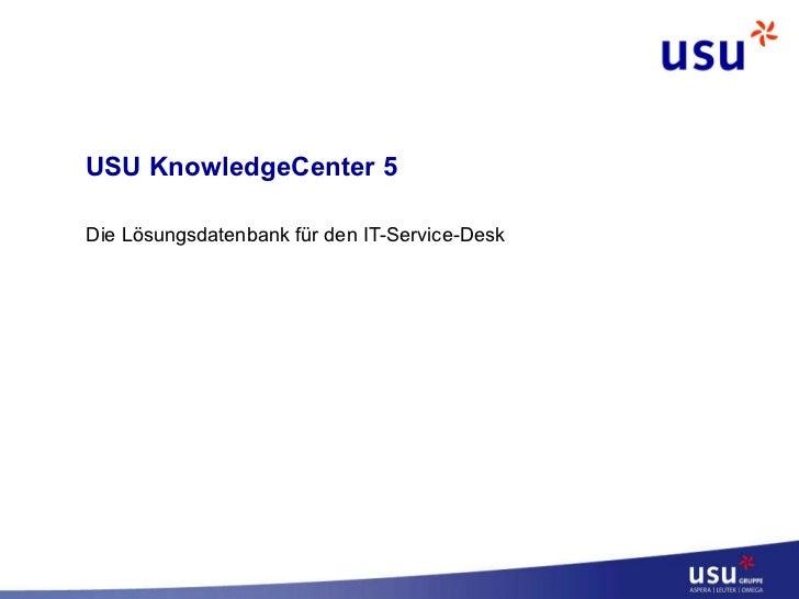 USU KnowledgeCenter 5 Die Lösungsdatenbank für den IT-Service-Desk
