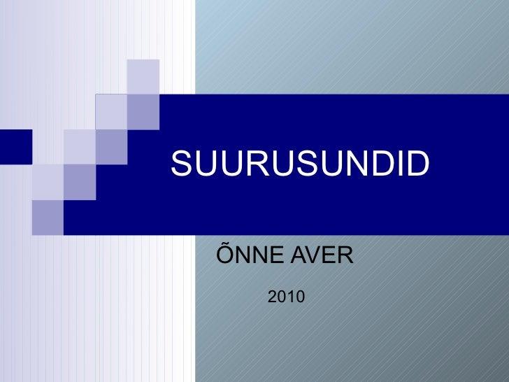 SUURUSUNDID ÕNNE AVER 2010