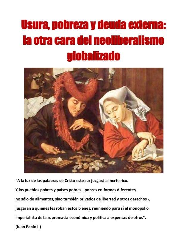 """Usura, pobreza y deuda externa: la otra cara del neoliberalismo globalizado  """"A la luz de las palabras de Cristo este sur ..."""