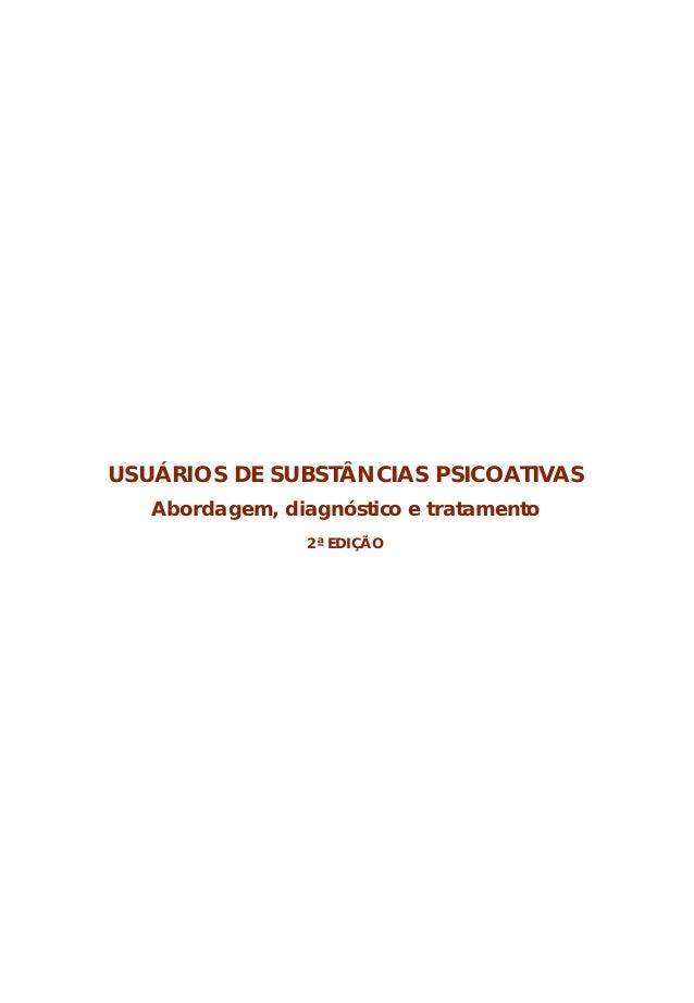 Usuários de Substâncias PsicoativasAbordagem, diagnóstico e tratamentoUSUÁRIOS DE SUBSTÂNCIAS PSICOATIVAS       Abordagem,...