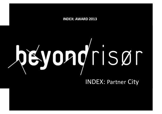 INDEX: AWARD 2013  Store tankeINr i en liten by                                  INDEX: Partner Ci...