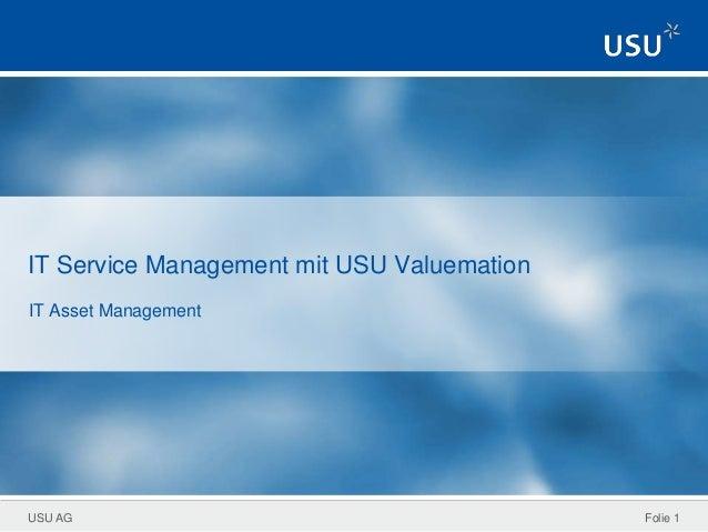 USU AG IT Service Management mit USU Valuemation IT Asset Management Folie 1