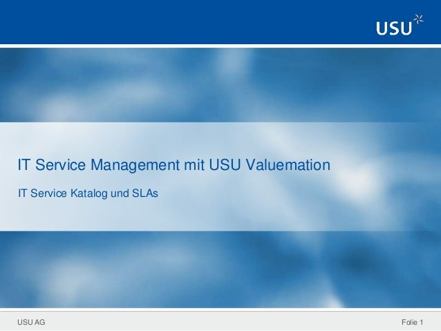 USU AG IT Service Management mit USU Valuemation IT Service Katalog und SLAs Folie 1