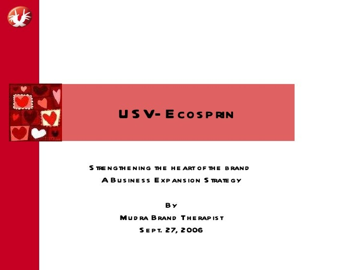 USV- Ecosprin Strengthening the heart of the brand  A Business Expansion Strategy By Mudra Brand Therapist Sept. 27, 2006