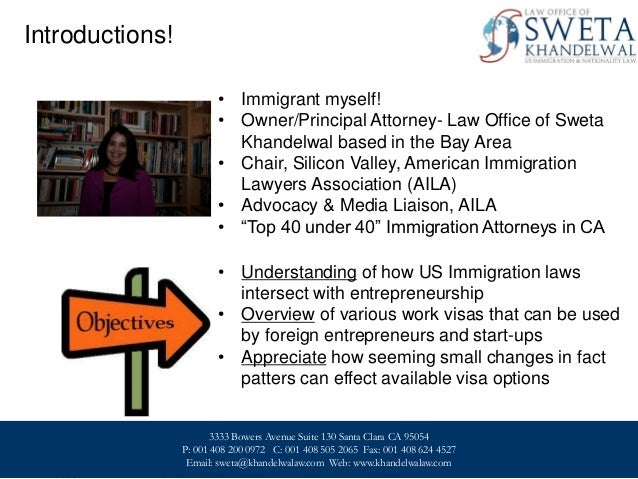 Introductions! • Immigrant myself! • Owner/Principal Attorney- Law Office of Sweta Khandelwal based in the Bay Area • Chai...