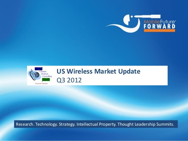 US Wireless Market Update                           Q3 2012Research. Technology. Strategy. Intellectual Property. Thought ...