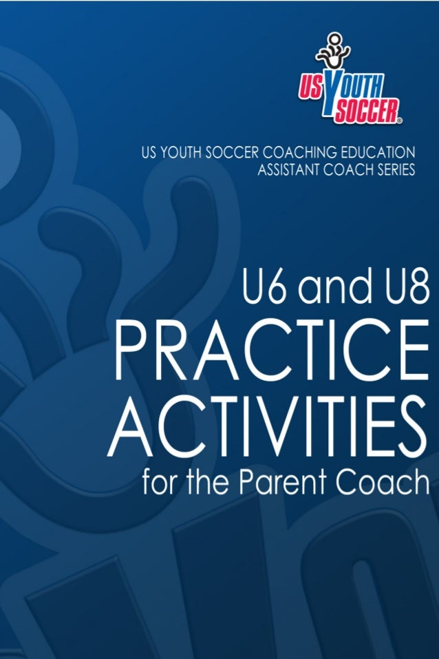 2 USYouthSoccer.org INTRODUCTION The purpose of this activity guidebook is to give you the youth coach, an idea of what sh...