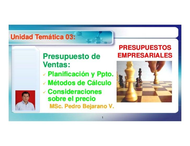 Unidad Temática 03:                                   PRESUPUESTOS          Presupuesto de           EMPRESARIALES        ...