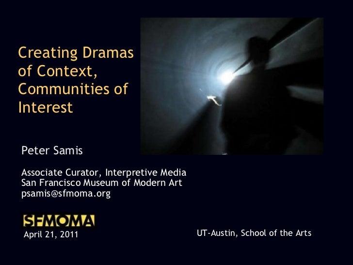 Creating Dramas of Context, Communities of Interest