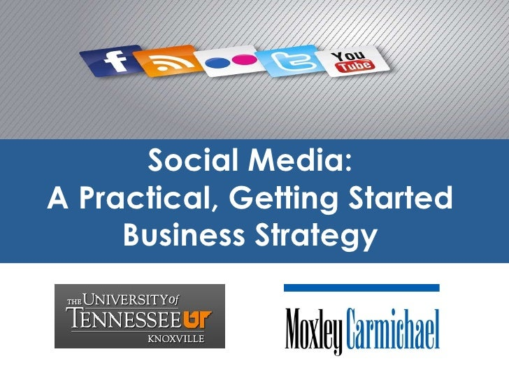 Social Media: A Practical, Getting Started Business Strategy