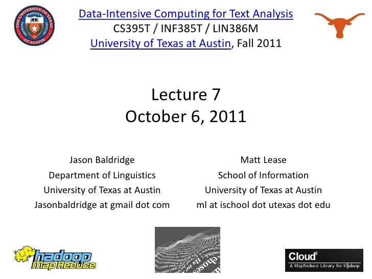 Lecture 7: Data-Intensive Computing for Text Analysis (Fall 2011)