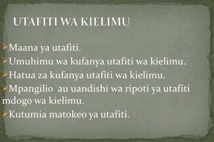 Maana ya utafiti.Umuhimu wa kufanya utafiti wa kielimu.Hatua za kufanya utafiti wa kielimu.Mpangilio au uandishi wa ri...