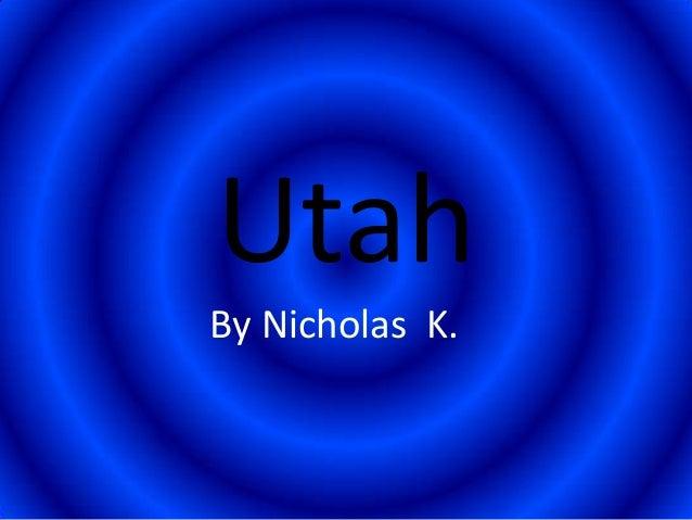 UtahBy Nicholas K.