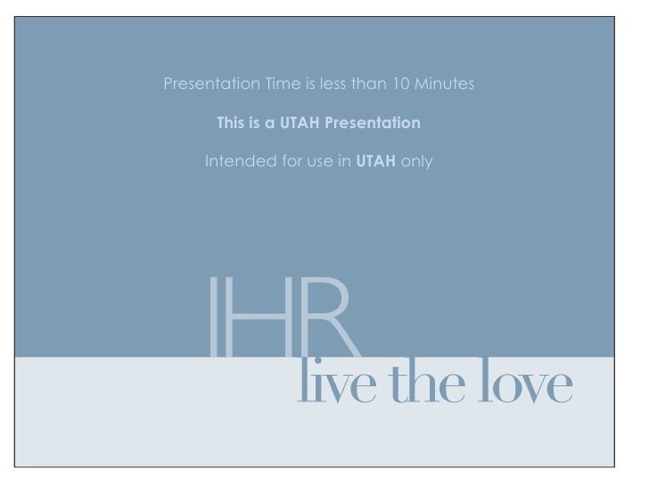 Presentation Time is less than 10 Minutes         This is a UTAH Presentation       Intended for use in UTAH only