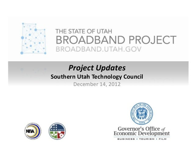 Project UpdatesSouthern Utah Technology Council       December 14, 2012