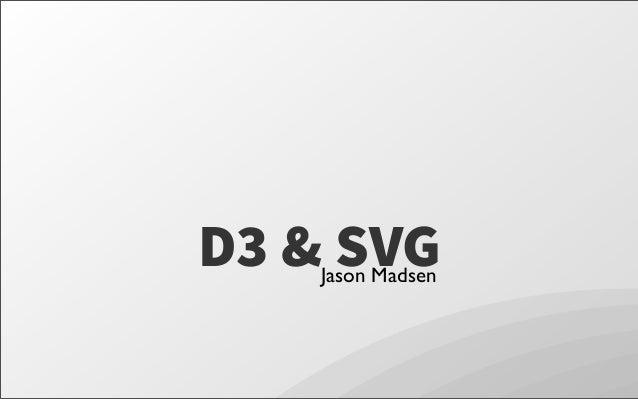 D3 & SVGJason Madsen