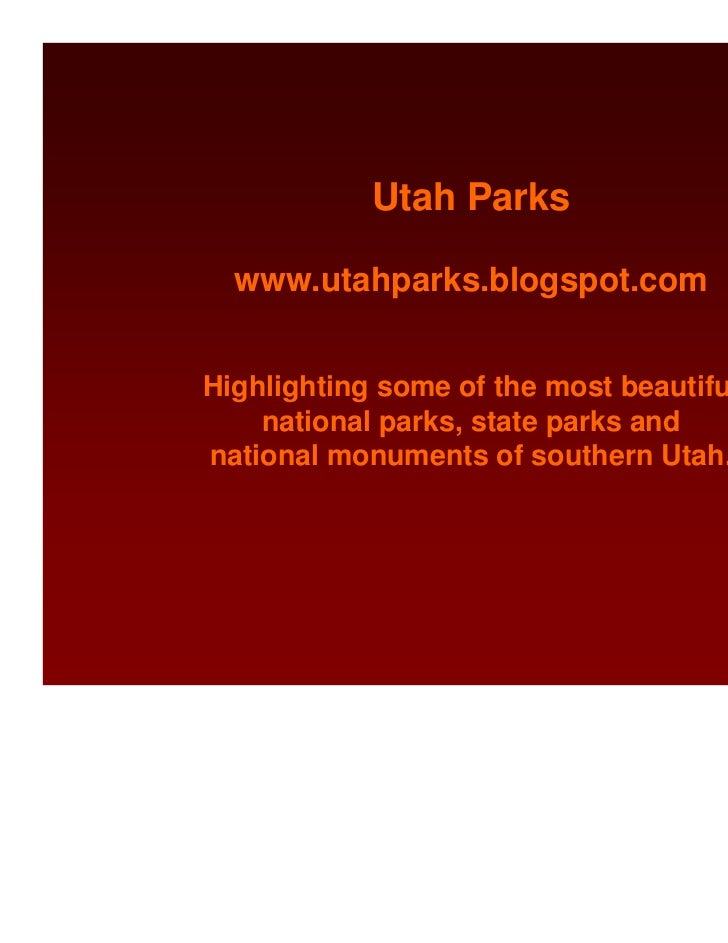 Utah Parks  www.utahparks.blogspot.comHighlighting some of the most beautiful    national parks, state parks andnational m...