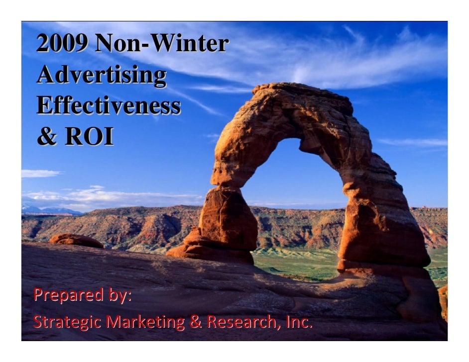 2009 Non-Winter Advertising Effectiveness & ROI     Preparedby: StrategicMarketing&Research,Inc.