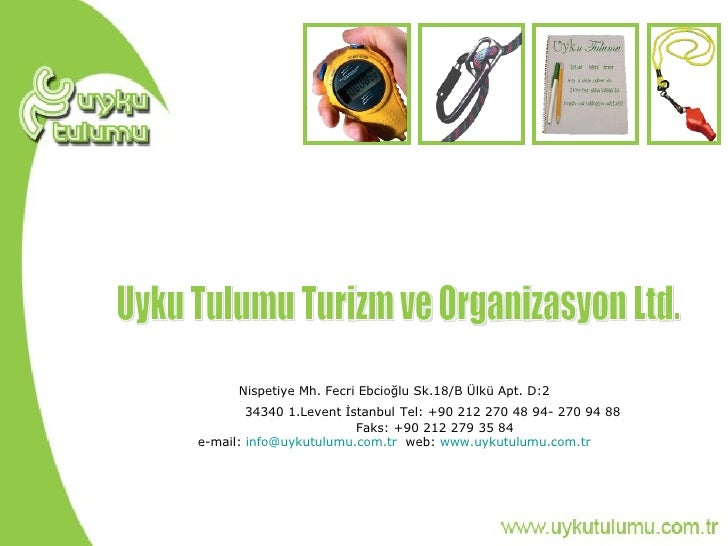 <ul><li>Nispetiye Mh. Fecri Ebcioğlu Sk.18/B Ülkü Apt. D:2  </li></ul><ul><ul><ul><li>34340 1.Levent İstanbul   Tel: +90 2...