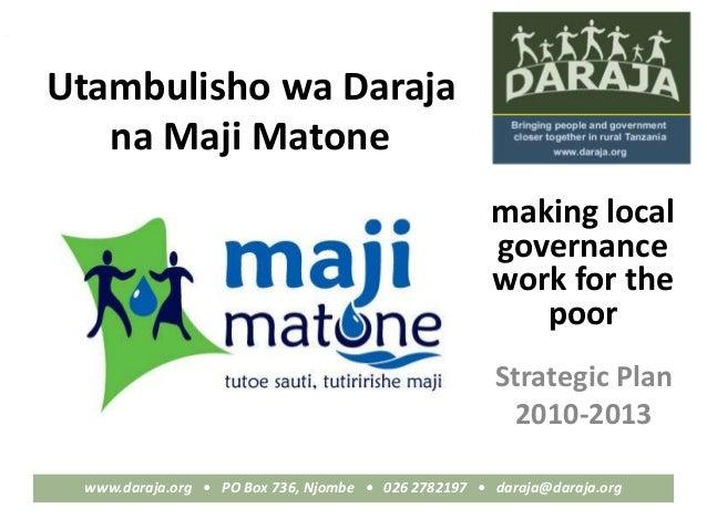 a www.daraja.org • PO Box 736, Njombe • 026 2782197 • daraja@daraja.org Utambulisho wa Daraja na Maji Matone Strategic Pla...