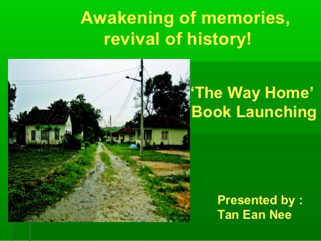 Awakening of memories,  revival of history!           'The Way Home'           Book Launching              Presented by : ...