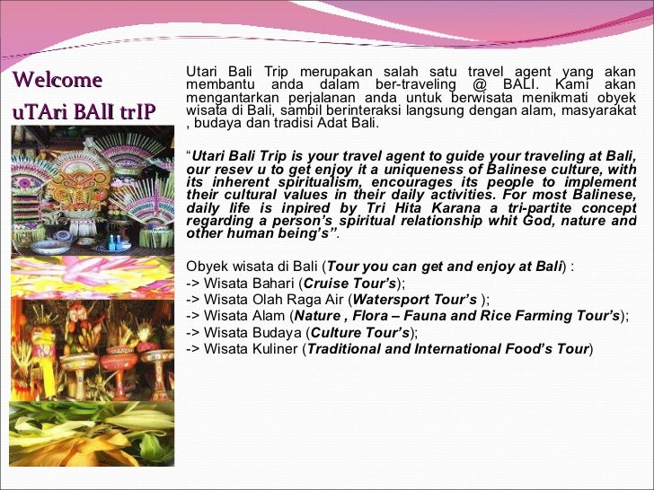 <ul><li>Utari Bali Trip merupakan salah satu travel agent yang akan membantu anda dalam ber-traveling @ BALI. Kami akan me...