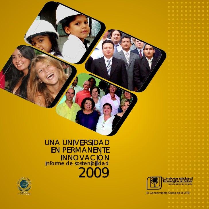 UNA UNIVERSIDAD  EN PERMANENTE    INNOVACIÓN Informe de sostenibilidad              2009                             El Co...
