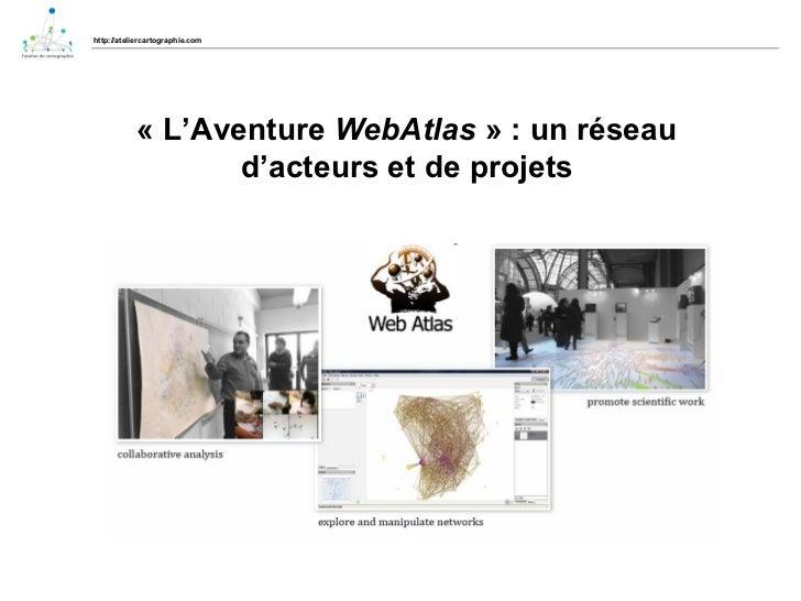http://ateliercartographie.com «L'Aventure  WebAtlas » : un réseau d'acteurs et de projets