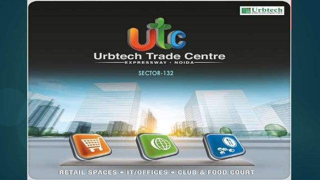 UTC presentation ( Urbtech Trade Centre on Noida Expressway in Sector-132)