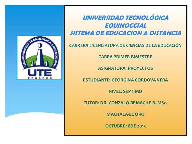 UNIVERSIDAD TECNOLÓGICA EQUINOCCIAL SISTEMA DE EDUCACION A DISTANCIA CARRERA LICENCIATURA DE CIENCIAS DE LA EDUCACIÓN TARE...