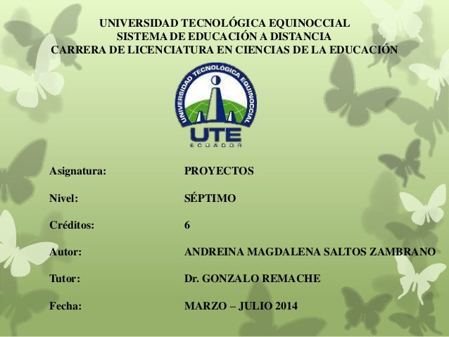 UNIVERSIDAD TECNOLÓGICA EQUINOCCIAL SISTEMA DE EDUCACIÓN A DISTANCIA CARRERA DE LICENCIATURA EN CIENCIAS DE LA EDUCACIÓN A...