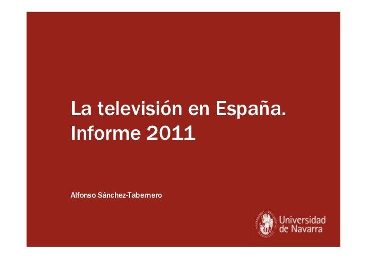 La televisión en España.Informe 2011Alfonso Sánchez-Tabernero
