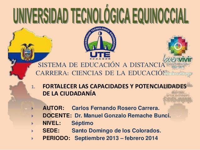 UTE Carlos Rosero Dr. Remache_Fortalecer las Capacidades y Potencialidades de la Ciudadanía_02-01-2014