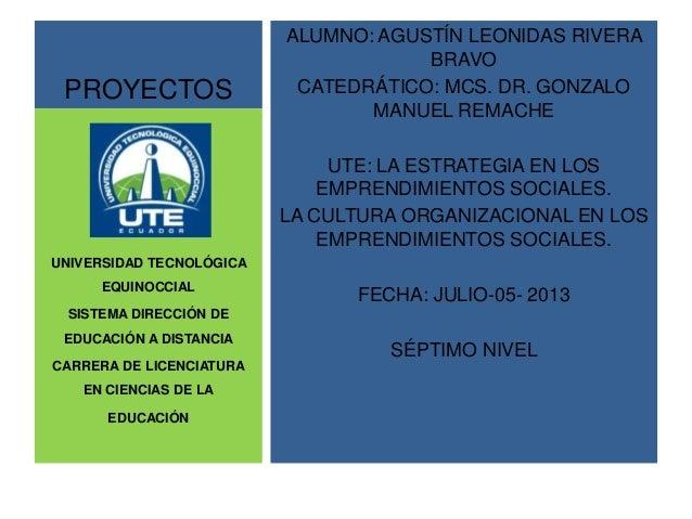 PROYECTOSALUMNO: AGUSTÍN LEONIDAS RIVERABRAVOCATEDRÁTICO: MCS. DR. GONZALOMANUEL REMACHEUTE: LA ESTRATEGIA EN LOSEMPRENDIM...
