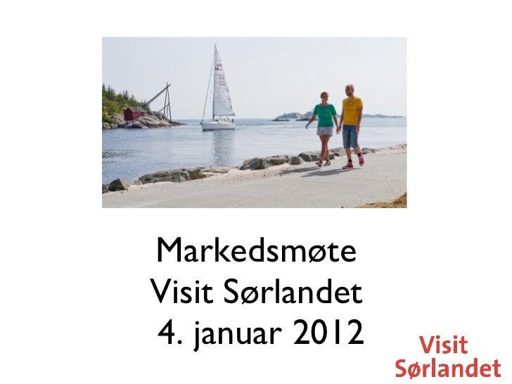 Markedsmøte Visit Sørlandet  4. januar 2012