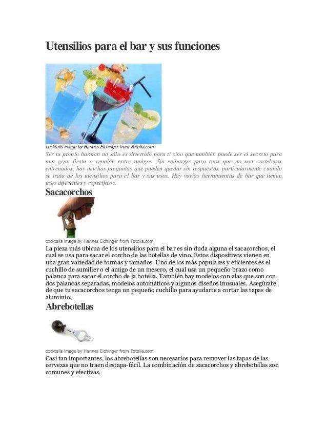 Utensilios para el bar y sus funciones cocktails image by Hannes Eichinger from Fotolia.com Ser tu propio barman no sólo e...