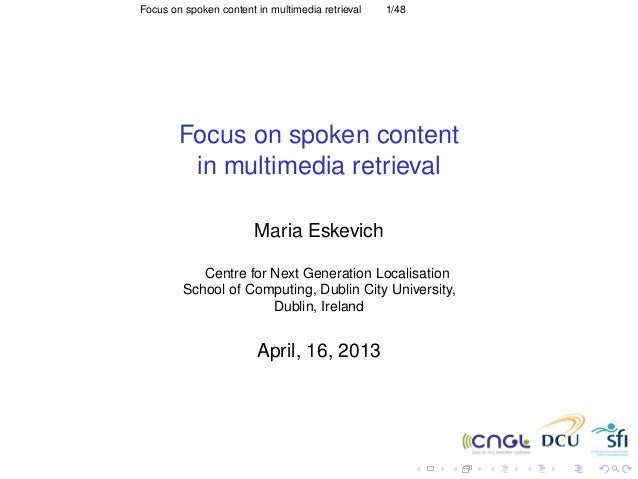 Focus on spoken content in multimedia retrieval
