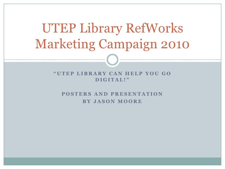 Utep Library Ref Works Marketing Campaign 2010