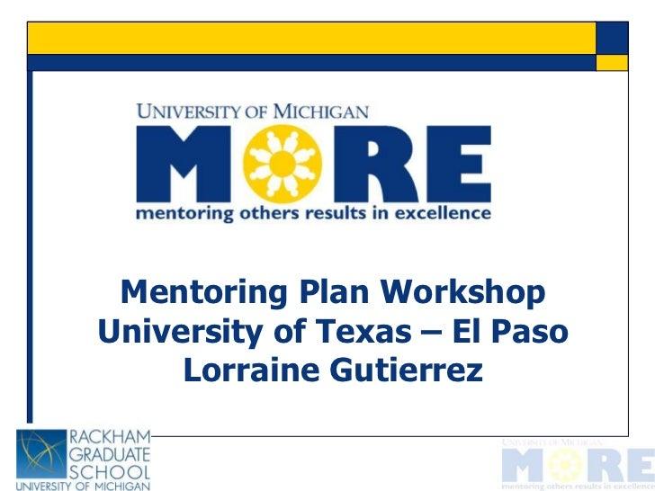 Mentoring Plan WorkshopUniversity of Texas – El Paso     Lorraine Gutierrez