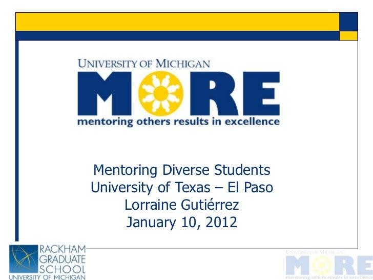 Mentoring Diverse StudentsUniversity of Texas – El Paso     Lorraine Gutiérrez     January 10, 2012