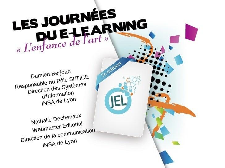 """JEL 2012 - Damien Berjoan et Nathalie Dechenaux - """"OpenScholar à L'INSA de Lyon : E-portfolio pour les enseignants"""""""