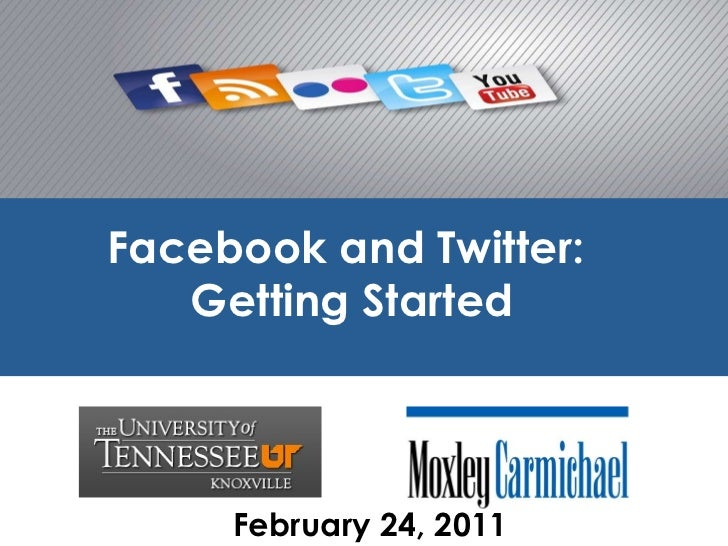 University of Tennessee - Facebook and Twitter: Getting Started