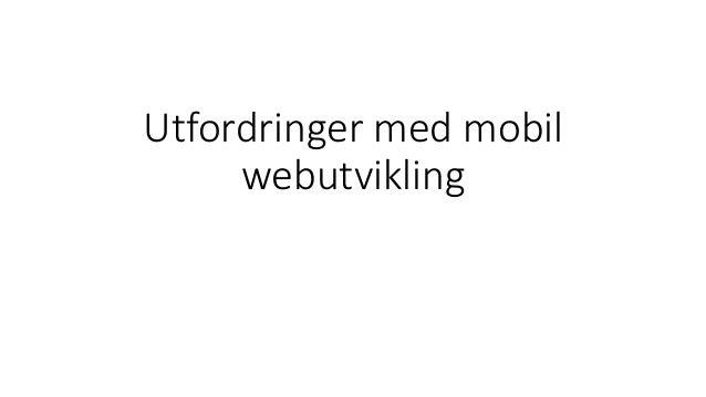 Utfordringer med mobil webutvikling