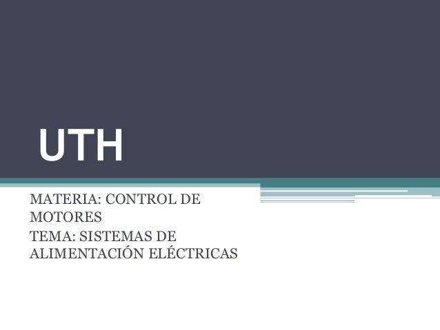 UTHMATERIA: CONTROL DEMOTORESTEMA: SISTEMAS DEALIMENTACIÓN ELÉCTRICAS