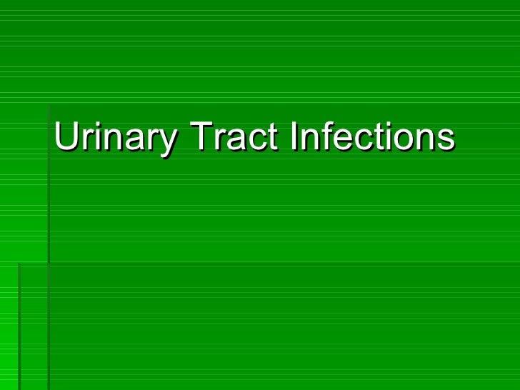 <ul><li>Urinary Tract Infections </li></ul>