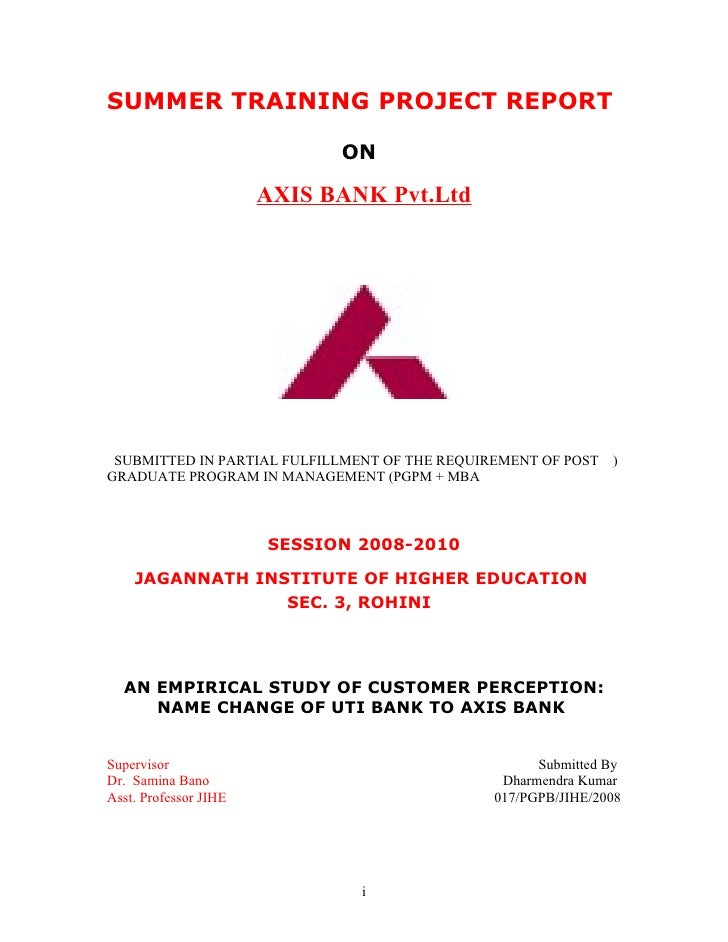 SUMMER TRAINING PROJECT REPORT                               ON                         AXIS BANK Pvt.Ltd      SUBMITTED I...